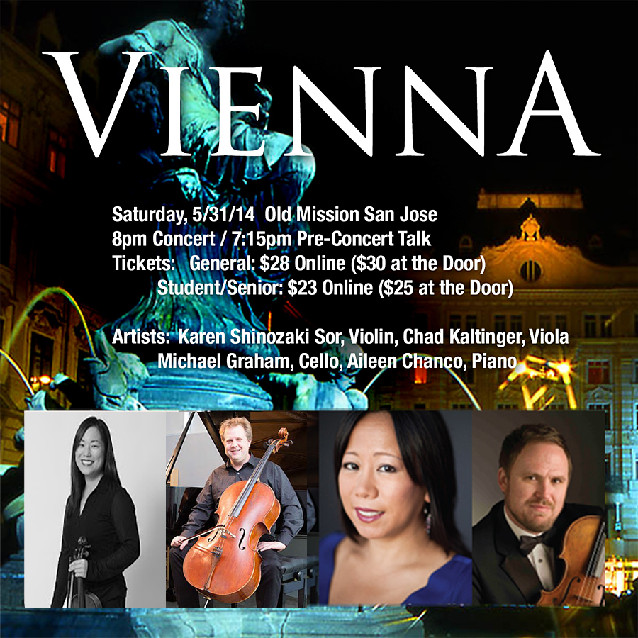 Ending its season with a bang, Music at the Mission presents its final concert of the season, Vienna. on Saturday, May 31st at 8:00 pm at the historic Old Mission San Jose Church in Fremont, CA, 43300 Mission Blvd.